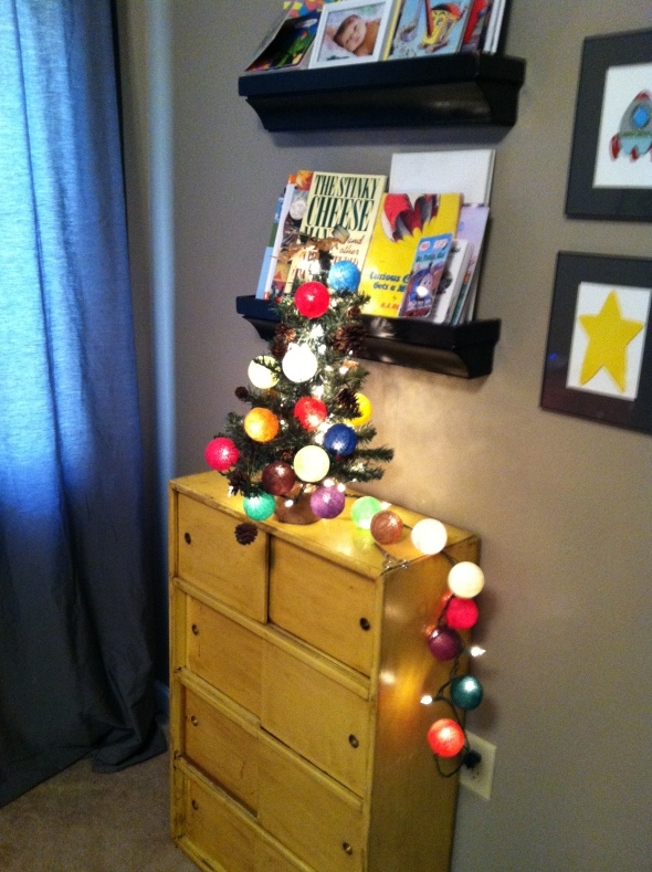 Your Christmas tree in your room.